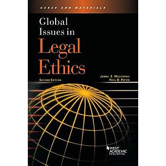 Global Issues in Legal Ethics (2nd Revised edition) by James E. Molit