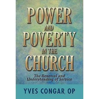 Power and Poverty in the Church - The Renewal and Understanding of Ser