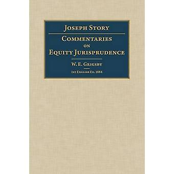 Commentaries on Equity Jurisprudence by Story & Joseph