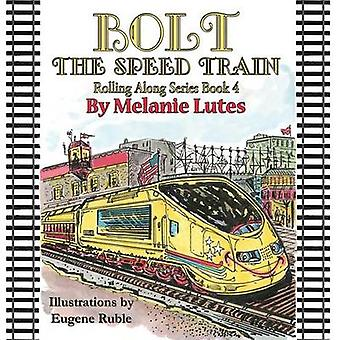 Bolt the Speed Train by Lutes & Melanie