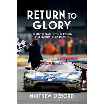 Return to Glory - The Story of Ford's Revival and Victory in the Tough