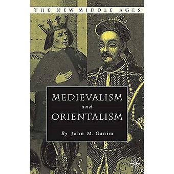 Mittelalter und Orientalismus von J Ganim