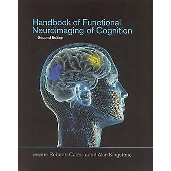 Handbook of Functional Neuroimaging of Cognition by Roberto Cabeza