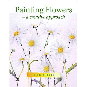 Painting Flowers by Sian Dudley
