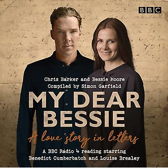 My Dear Bessie A Love Story in Letters by Chris Barker