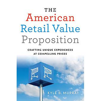 The American Retail Value Proposition by Murray & Kyle