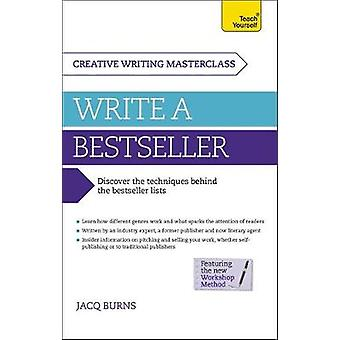 Masterclass Write a Bestseller  How to plan write and publish a bestselling work of fiction by Jacq Burns