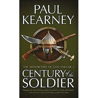 The Century of the Soldier by Paul Kearney