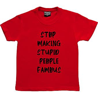 Stop Making Stupid People Famous Red Kids' T-Shirt
