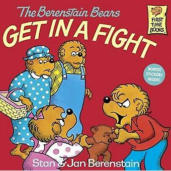 The Berenstain Bears Get in a Fight by Stan Berenstain - 978088103139