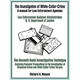 The Investigation of WhiteCollar Crime A Manual for Law Enforcement Agencies by U. S. Department of Justice