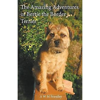 The Amazing Adventures of Bertie the Border Terrier by Priestley & Avon