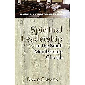 Spiritual Leadership in the Small Membership Church