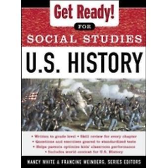 Get Ready for Social Studies  U.S. History by White & Nancy
