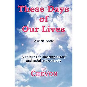 These Days Of Our Lives by Chevon