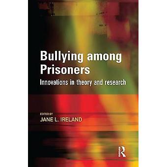 Bullying among Prisoners by Ireland & Jane