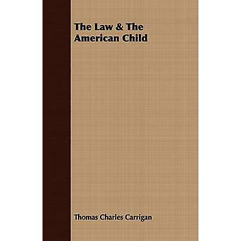 The Law  The American Child by Carrigan & Thomas Charles