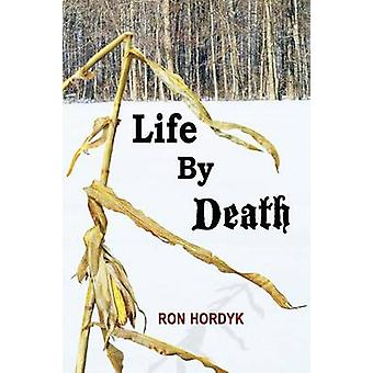 Life By Death by Hordyk & Ron