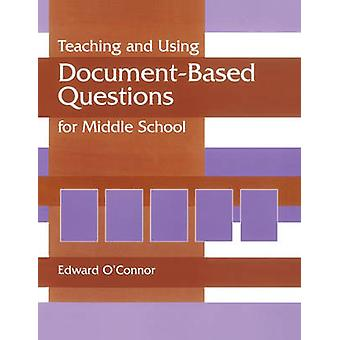 Teaching and Using DocumentBased Questions for Middle School by Parker & Jeanette Plauche