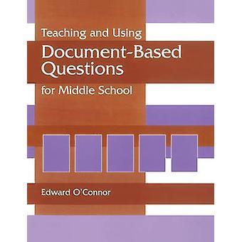 Het onderwijzen en gebruiken van DocumentBased vragen voor Middle School by Parker & Jeanette Plauche