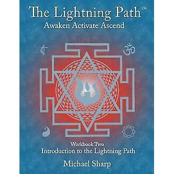 Lightning Path Workbook Two Introduction to the Lightning Path by Sharp & Michael