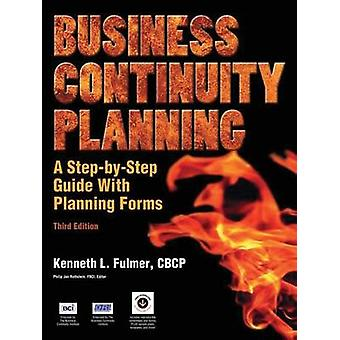 Business Continuity Planning A StepByStep Guide with Planning Forms 3rd Edition by Fulmer & Kenneth L.
