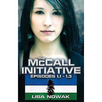 The McCall Initiative Episodes 1.11.3 by Nowak & Lisa