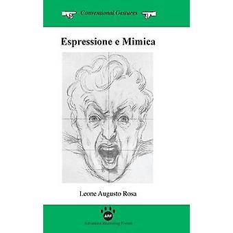Espressione E Mimica by Rosa & Leone Augusto