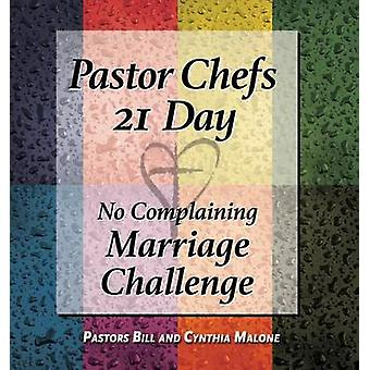 Pastor Chefs 21 Day No Complaining Marriage Challenge by Malone & Bill