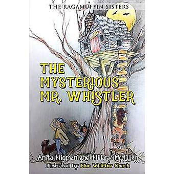 The Ragamuffin Sisters The Mysterious Mr. Whistler by Higman & Anita