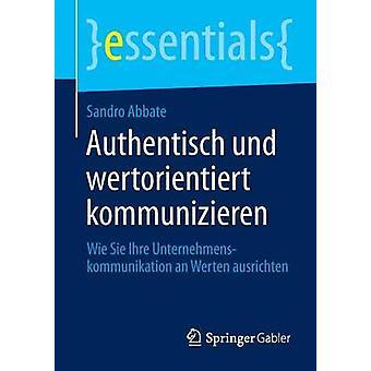 Authentisch und wertorientiert kommunizieren by Abbate & Sandro