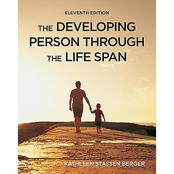The Developing Person Through the Life Span by Kathleen Berger