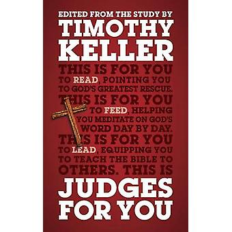 Judges For You  For reading for feeding for leading by Timothy Keller