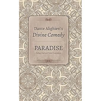 Dante Alighieri's Divine Comedy - Paradise - Italian Text with Verse Tr