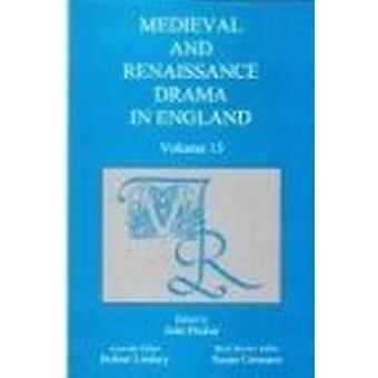 Medieval and Renaissance Drama in England - v.15 by John Pitcher - 978