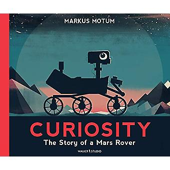 Curiosity - The Story of a Mars Rover by Markus Motum - 9781406387155