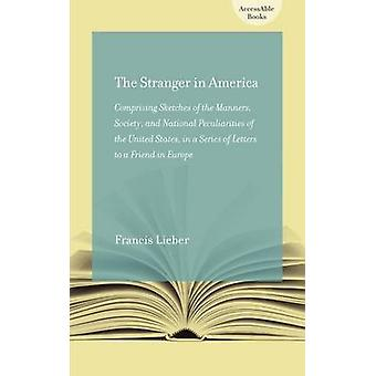 The Stranger in America; or - Letters to a Gentleman in Germany - Comp