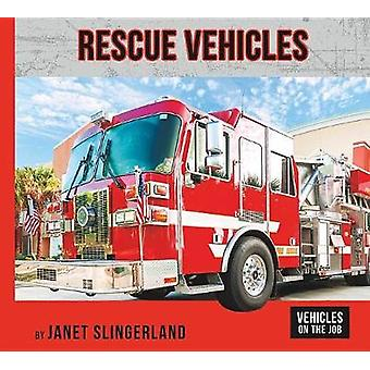 Rescue Vehicles by Janet Slingerland - 9781599539447 Book