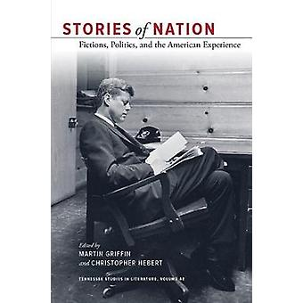Stories of Nation - Fictions - Politics - and the American Experience