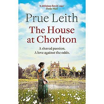 The House at Chorlton - an emotional postwar family saga by Prue Leith
