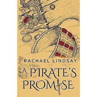 A Pirate's Promise by Rachael Lindsay - 9781912021017 Book