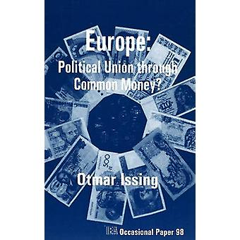 Europe - Political Union Through Common Money? by Otmar Issing - 97802