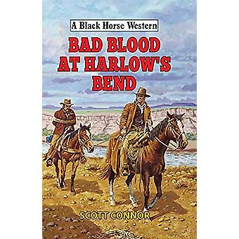 Bad Blood at Harlow's Bend by Scott Connor - 9780719829321 Book