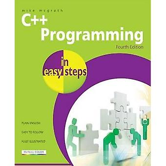 C++ Programming in Easy Steps (4th Revised edition) by Mike McGrath -
