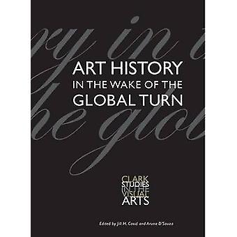 Histoire de l'art dans le sillage du virage mondial par Jill H Casid