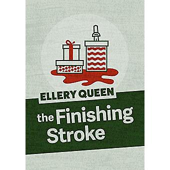 The Finishing Stroke by Ellery Queen - 9781625674098 Book