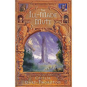 Ill-Made Mute di Cecilia Dart-Thornton - 9781447251774 Libro