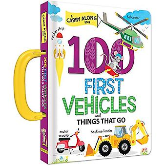 100 First Vehicles and Things That Go - A Carry Along Book by Anne Par