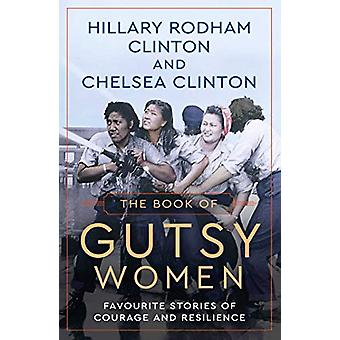 The Book of Gutsy Women - Favourite Stories of Courage and Resilience