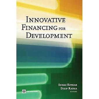 Innovative Financing for Development by Suhas Ketkar - 9780821376850